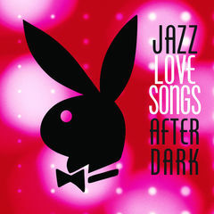 jazz love songs after dark (playboy jazz series)