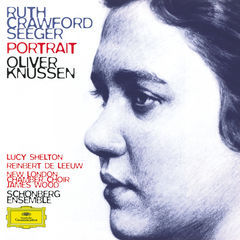 ruth crawford seeger: music for small orchestra; study in mixed accents; three songs; three chants; string quartet; two ricercari; andante for string orchestra; rissolty rossolty; suite for wind quint