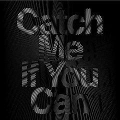 catch me if you can(japanese ver.)