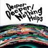 deeper deeper / nothing helps (single)