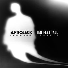 ten feet tall(remixes)