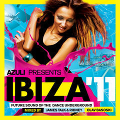 azuli presents ibiza '11 mixed by james talk & ridney & olav basoski