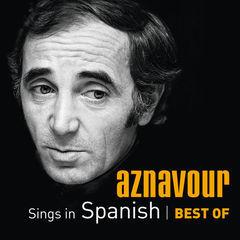 aznavour sings in spanish - best of