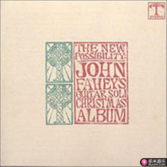 the new possibility: john fahey s guitar soli christmas album/christmas with john fahey, vol. ii
