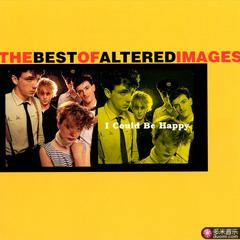 i could be happy: the best of altered images
